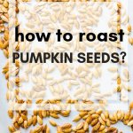 How to roast Pumpkin Seeds?