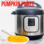 How to make Pumpkin Puree {Instant Pot & Oven Method} + Video Tutorial