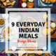 9 Everyday Indian Meals